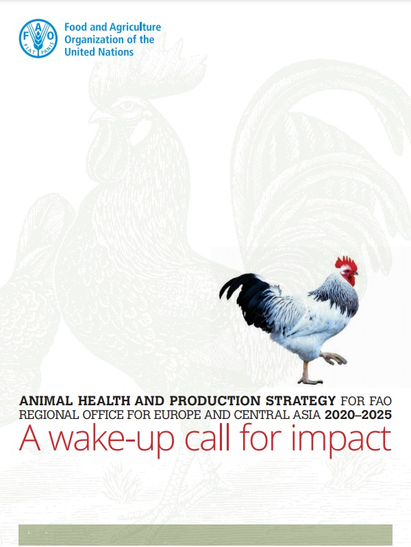 A wake-up call for impact: Animal health and production strategy for FAO Regional Office for Europe and Central Asia 2020–2025